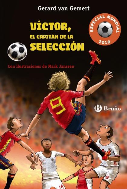 VÍCTOR, EL CAPITÁN DE LA SELECCIÓN (FUTBOLMANÍA ESPECIAL MUNDIAL 2018).