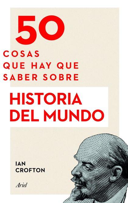 50 COSAS QUE HAY QUE SABER SOBRE HISTORIA DEL MUNDO
