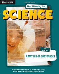 THE THINKING LAB: TEACHER´S BOOK, A MATTER OF SUBSTANCES.