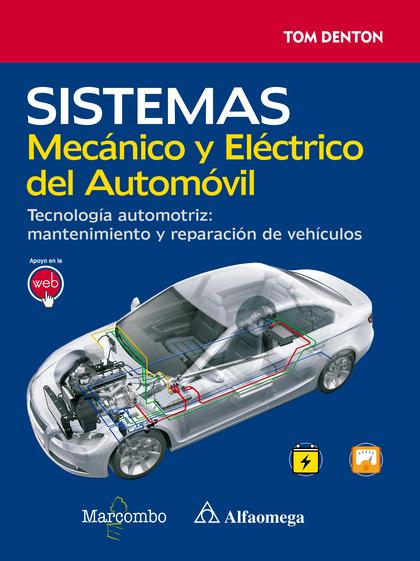 SISTEMA MECÁNICO Y ELÉCTRICO DEL AUTOMÓVIL. TECNOLOGÍA AUTOMOTRIZ: MANTENIMIENTO.