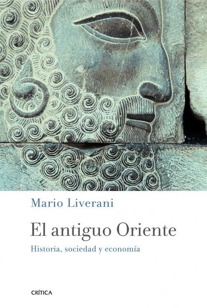 EL ANTIGUO ORIENTE : HISTORIA, SOCIEDAD Y ECONOMÍA