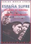 ESPAÑA SUFRE : DIARIOS DE GUERRA EN EL MADRID REPUBLICANO, 1936-1939
