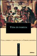 VIDA EN FAMILIA: VIVIR, COMER Y VESTIR EN LA EUROPA MODERNA