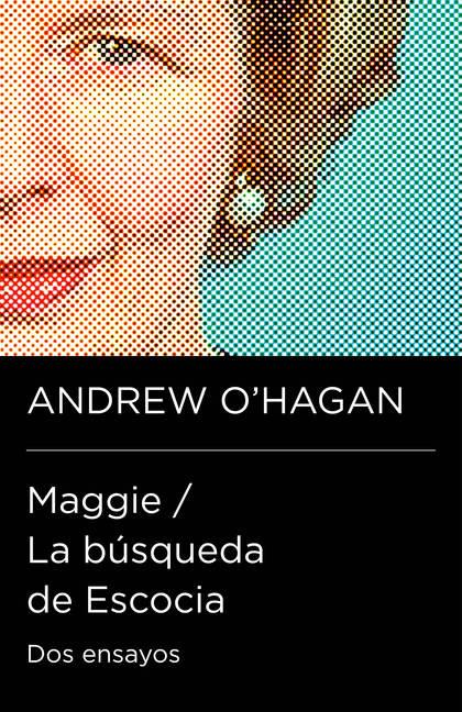 MAGGIE / LA BÚSQUEDA DE ESCOCIA (COLECCIÓN ENDEBATE). DOS ENSAYOS