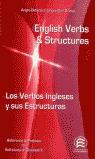 ENGLISH VERBS AND STRUCTURES = LOS VERBOS INGLESES Y SUS ESTRUCTURAS.