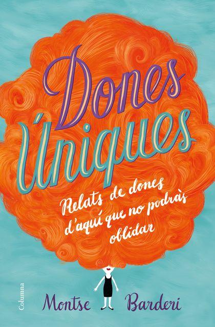 DONES ÚNIQUES                                                                   RELATS DE DONES
