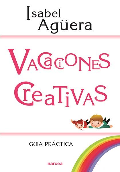 VACACIONES CREATIVAS                                                            GUÍA PRÁCTICA