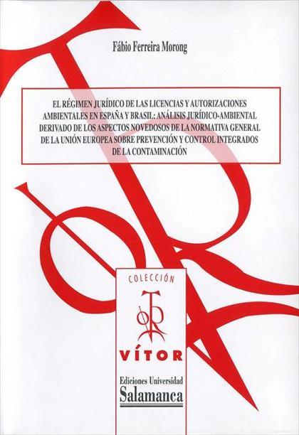 El régimen jurídico de las licencias y autorizaciones ambientales en España y Brasil
