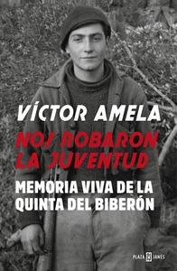 NOS ROBARON LA JUVENTUD. MEMORIA VIVA DE LA QUINTA DEL BIBERÓN