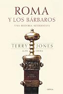 ROMA Y LOS BÁRBAROS : UNA HISTORIA ALTERNATIVA
