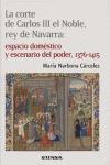 LA CORTE DE CARLOS III EL NOBLE, REY DE NAVARRA: ESPACIO DOMÉSTICO Y E