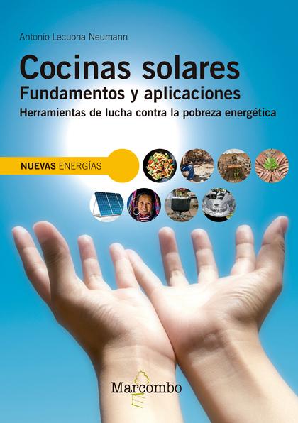 COCINAS SOLARES. FUNDAMENTOS Y APLICACIONES. HERRAMIENTAS DE LUCHA CONTRA LA POBREZA ENERGÉTICA