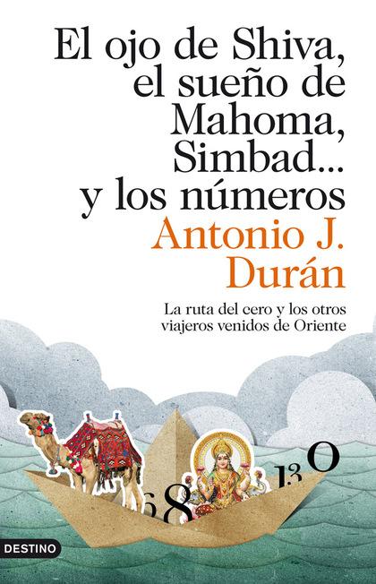 EL OJO DE SHIVA, EL SUEÑO DE MAHOMA, SIMBAD... Y LOS NÚMEROS. LA RUTA DEL CERO Y LOS OTROS VIAJ