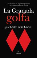 LA GRANADA GOLFA.