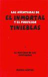 LAS AVENTURAS DE EL INMORTAL Y EL PROFESOR TINIEBLAS: EL MISTERIO DE LAS AVUTARDAS