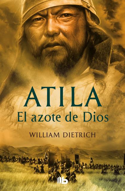 ATILA, EL AZOTE DE DIOS