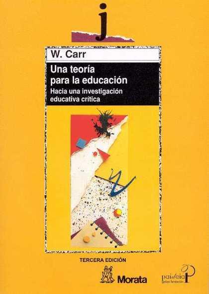 UNA TEORIA PARA LA EDUCACION HACIA UNA INVESTIGACION EDUCATIVA CRITICA