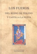 LOS FUEROS DEL REINO DE TOLEDO Y DE CASTILLA LA NUEVA.
