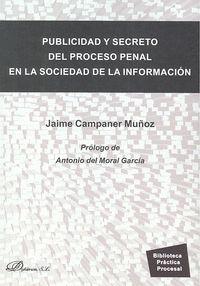 PUBLICIDAD Y SECRETO DEL PROCESO PENAL EN LA SOCIEDAD DE LA INFORMACIÓN