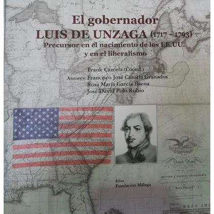 EL GOBERNADOR LUIS DE UNZAGA (1717 - 1793). PRECURSOR EN EL NACIMIENTO DE LOS EE.UU.Y EN EL LIB