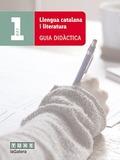 LLENGUA CATALANA I LITERATURA 1R BAT GUIA DIDÀCTICA