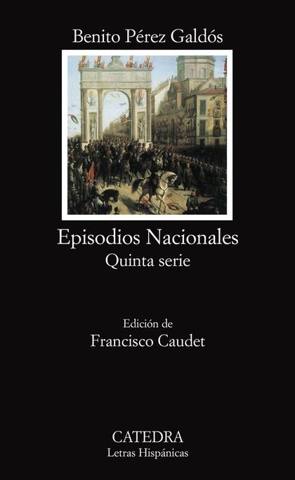 EPISODIOS NACIONALES. QUINTA SERIE
