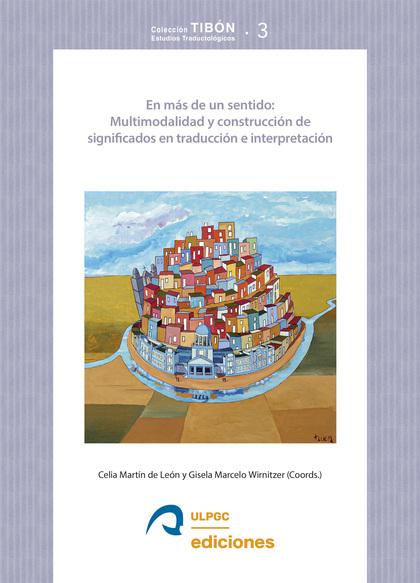 EN MÁS DE UN SENTIDO: MULTIMODALIDAD Y CONSTRUCCIÓN DE SIGNIFICADOS EN TRADUCCIÓ.