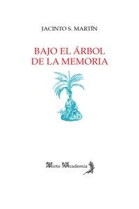 BAJO EL ÁRBOL DE LA MEMORIA
