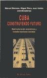 CUBA, CONSTRUYENDO EL FUTURO