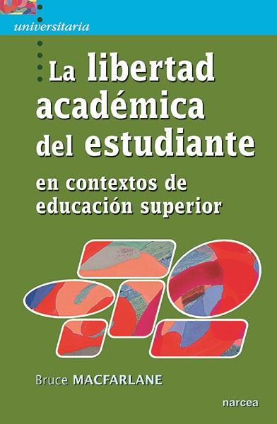 LA LIBERTAD ACADÉMICA DEL ESTUDIANTE. EN CONTEXTOS DE EDUCACIÓN SUPERIOR