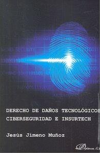 DERECHO DE DAÑOS TECNOLÓGICOS CIBERSEGURIDAD E INSURTECH