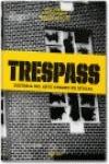 TRESPASS. A HISTORY OF UNCOMMISSIONED URBAN ART (ESPAÑOL).