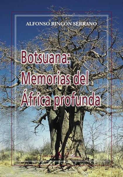 BOTSUANA : MEMORIAS DEL ÁFRICA PROFUNDA