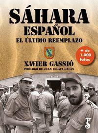 SÁHARA ESPAÑOL EL ÚLTIMO REEMPLAZO (R)