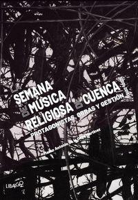 LA SEMANA DE MÚSICA RELIGIOSA DE CUENCA (2001-2019)