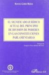 EL SIGNIFICADO JURÍDICO ACTUAL DE PRINCIPIO DE DIVISIÓN DE PODERES EN LAS CONSTITUCIONES PARLAM