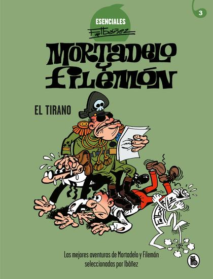 EL TIRANO (ESENCIALES IBÁÑEZ 3).