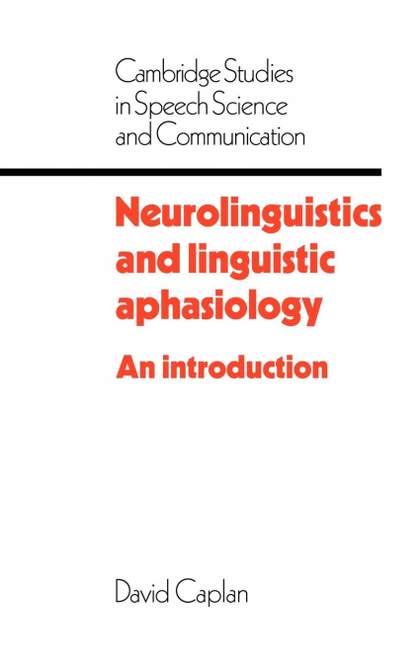 NEUROLINGUISTICS AND LINGUISTIC APHASIOLOGY