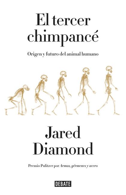 EL TERCER CHIMPANCÉ. ORIGEN Y FUTURO DEL ANIMAL HUMANO