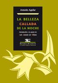 LA BELLEZA CALLADA DE LA NOCHE : INTRODUCCIÓN A LA POESÍA DE LUIS ANTONIO DE VILLENA