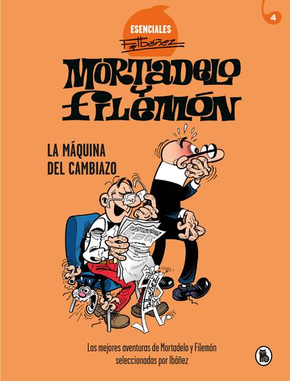 LA MÁQUINA DEL CAMBIAZO (ESENCIALES IBÁÑEZ 4).