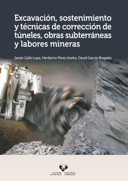 EXCAVACIÓN, SOSTENIMIENTO Y TÉCNICAS DE CORRECCIÓN DE TÚNELES, OBRAS SUBTERRÁNEA.