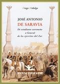 JOSÉ ANTONIO DE SARAVIA : DE ESTUDIANTE EXTREMEÑO A GENERAL DE LOS EJÉRCITOS DEL ZAR