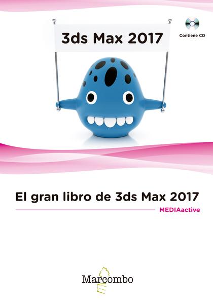 EL GRAN LIBRO DE 3DS MAX 2017.