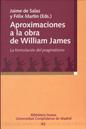 APROXIMACIONES A LA OBRA DE WILLIAM JAMES: LA FORMULACIÓN DEL PRAGMATISMO