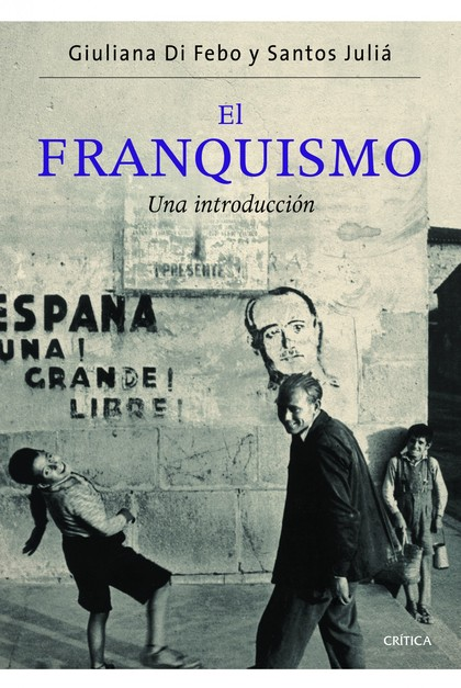 EL FRANQUISMO. UNA INTRODUCCIÓN