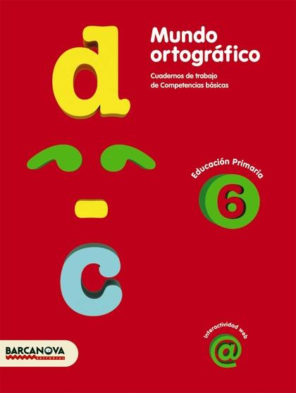 MUNDO ORTOGRÁFICO, 6 EDUCACIÓN PRIMARIA (BALEARES, CATALUÑA). CUADERNO DE TRABAJO DE COMPETENCI