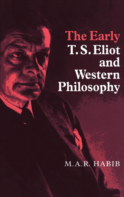 THE EARLY T. S. ELIOT AND WESTERN PHILOSOPHY.
