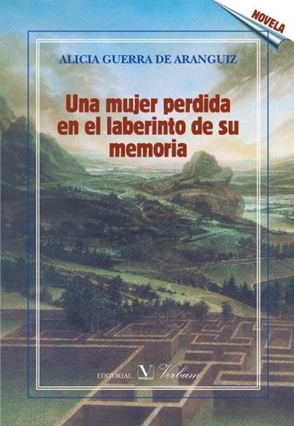 UNA MUJER PERDIDA EN EL LABERINTO DE SU MEMORIA