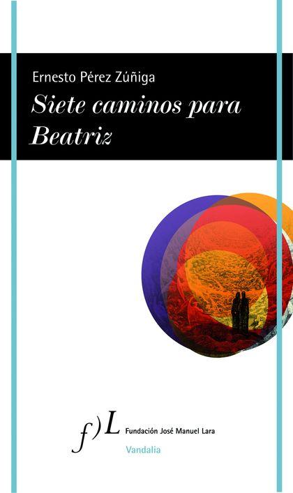 SIETE CAMINOS PARA BEATRIZ